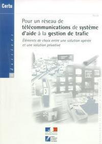 POUR UN RESEAU DE TELECOMMUNICATIONS DE SYSTEME D'AIDE A LA GESTION DE TRAFIC : ELEMENTS DE CHOIX EN