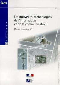 LES NOUVELLES TECHNOLOGIES DE L'INFORMATION ET DE LA COMMUNICATION, CAHIER TECHNIQUE 2 (DOSSIER CERT