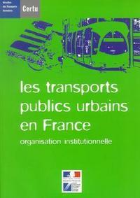 LES TRANSPORTS PUBLICS URBAINS EN FRANCE ORGANISATION INSTITUTIONNELLE