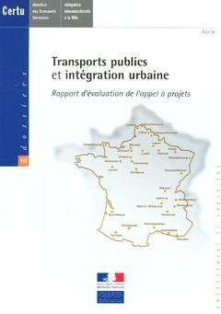 TRANSPORTS PUBLICS ET INTEGRATION URBAINE : RAPPORT D'EVALUATION DE L'APPEL A PROJETS (DOSSIERS CERT