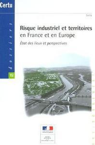 RISQUE INDUSTRIEL ET TERRITOIRES EN FRANCE ET EN EUROPE : ETAT DES LIEUX ET PERSPECTIVES (DOSSIERS C