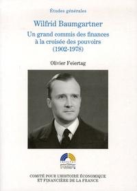 WILFRID BAUMGARTNER, UN GRAND COMMIS DES FINANCES A LA CROISEE DES POUVOIRS (190