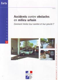 ACCIDENTS CONTRE OBSTACLES EN MILIEU URBAIN. COMMENT LIMITER LEUR NOMBRE ET LEUR GRAVITE ? (DOSSIERS