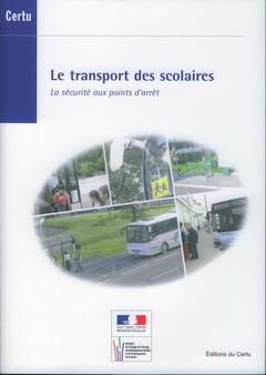 LE TRANSPORT DES SCOLAIRES. LA SECURITE AUX POINTS D'ARRET (REFERENCES CERTU N. 80) AVEC CD-ROM