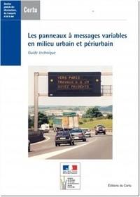 LES PANNEAUX A MESSAGES VARIABLES EN MILIEU URBAIN ET PERIURBAIN : GUIDE TECHNIQUE (DOSSIER CERTU N.
