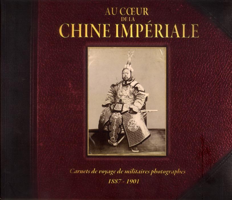AU COEUR DE LA CHINE IMPERIALE