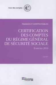 CERTIFICATION DES COMPTES DU REGIME GENERAL DE SECURITE SOCIALE EXERCICE 2016