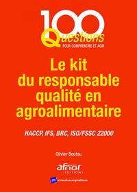 LE KIT DU RESPONSABLE QUALITE EN AGROALIMENTAIRE - HACCP, IFS, BRC, ISO/FSSC 22000