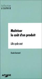 MAITRISER LE COUT D'UN PRODUIT. LIFE CYCLE COST