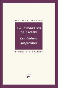 """P.A. CHODERLOS DE LACLOS, """"LES LIAISONS DANGEREUSES"""""""