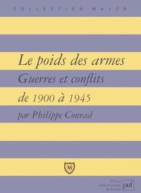 IAD - LE POIDS DES ARMES - GUERRES ET CONFLITS DE 1900 A 1945