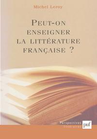 IAD - PEUT-ON ENSEIGNER LA LITTERATURE FRANCAISE ?