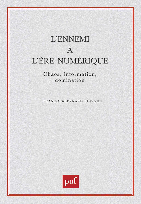 IAD - L'ENNEMI A L'ERE NUMERIQUE - CHAOS, INFORMATION, DOMINATION