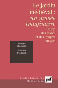 IAD - LE JARDIN MEDIEVAL : UN MUSEE IMAGINAIRE