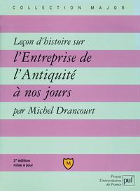 LECON D'HISTOIRE SUR L'ENTREPRISE DE L'ANTIQUITE A NOS JOURS (2E ED)