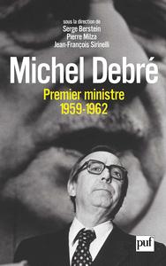 IAD - MICHEL DEBRE, PREMIER MINISTRE (1959-1962)
