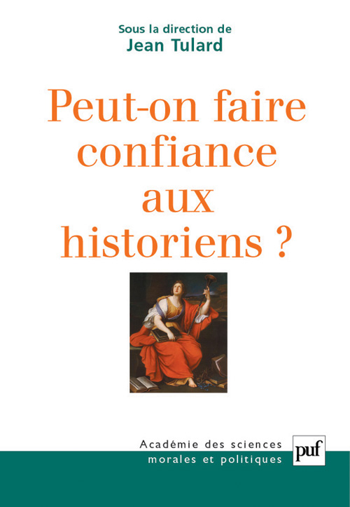 PEUT ON FAIRE CONFIANCE AUX HISTORIENS?
