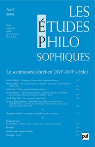 IAD - ETUDES PHILOSOPHIQUES N 2/2008 SCEPTICISME CHRETIEN (XVIEME-XVIIEME SIECLE