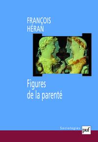 IAD - FIGURES DE LA PARENTE - UNE HISTOIRE CRITIQUE DE LA RAISON STRUCTURALE
