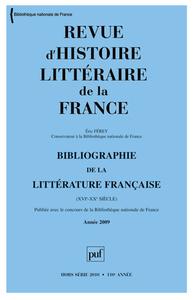 REVUE D'HISTOIRE LITTERAIRE DE LA FRANCE 2010 HS N 4 BIBLIOGRAPHIE ANNEE 2009