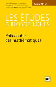 LES ETUDES PHILOSOPHIQUES AVRIL 2011 N 2 PHILOSOPHIE DES MATHEMATIQUES