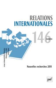 RELATIONS INTERNATIONALES N 146 NOUVELLES RECHERCHES 2011