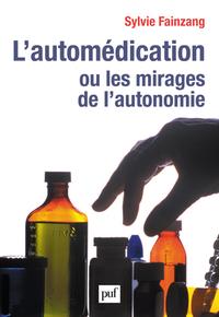 IAD - L'AUTOMEDICATION OU LES MIRAGES DE L'AUTONOMIE