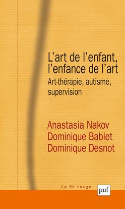 L'ART DE L'ENFANT, L'ENFANCE DE L'ART.