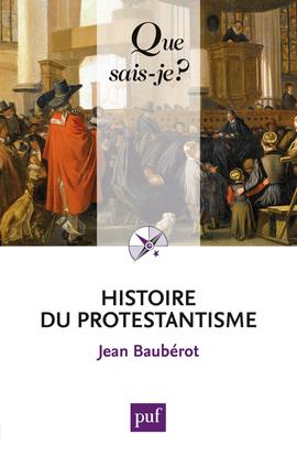 HISTOIRE DU PROTESTANTISME (8ED) QSJ 427