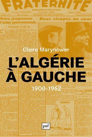 L'ALGERIE A GAUCHE (1900-1962)