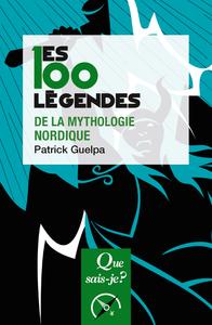 LES 100 LEGENDES DE LA MYTHOLOGIE NORDIQUE