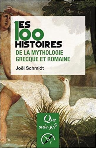 100 HISTOIRES DE LA MYTHOLOGIE GRECQUE ET ROMAINE