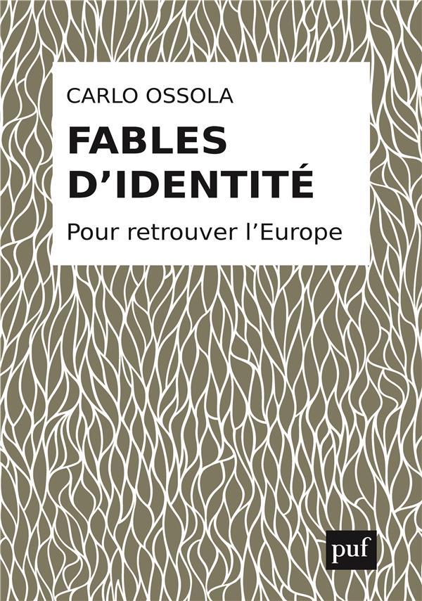 FABLES D'IDENTITE - POUR RETROUVER L'EUROPE