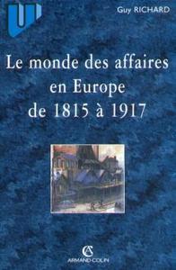 LE MONDE DES AFFAIRES EN EUROPE DE 1815 A 1917