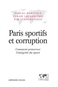 PARIS SPORTIFS ET CORRUPTIONS - COMMENT PRESERVER L'INTEGRITE DU SPORT