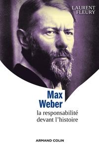 MAX WEBER - LA RESPONSABILITE DEVANT L'HISTOIRE