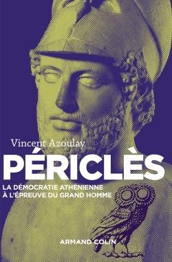 PERICLES - 2E ED. - LA DEMOCRATIE ATHENIENNE A L'EPREUVE DU GRAND HOMME