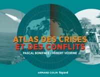 Atlas des crises et des conflits - 3e éd.