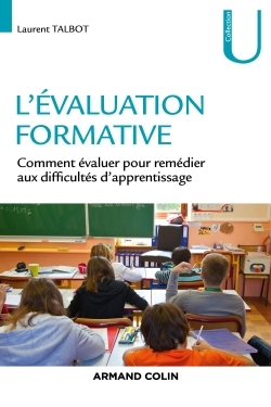 L'EVALUATION FORMATIVE - COMMENT EVALUER POUR REMEDIER AUX DIFFICULTES D'APPRENTISSAGE