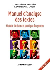 MANUEL D'ANALYSE DES TEXTES - 2E ED. - HISTOIRE LITTERAIRE ET POETIQUE DES GENRES