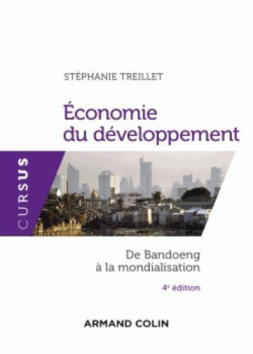ECONOMIE DU DEVELOPPEMENT - 4E ED. - DE BANDOENG A LA MONDIALISATION