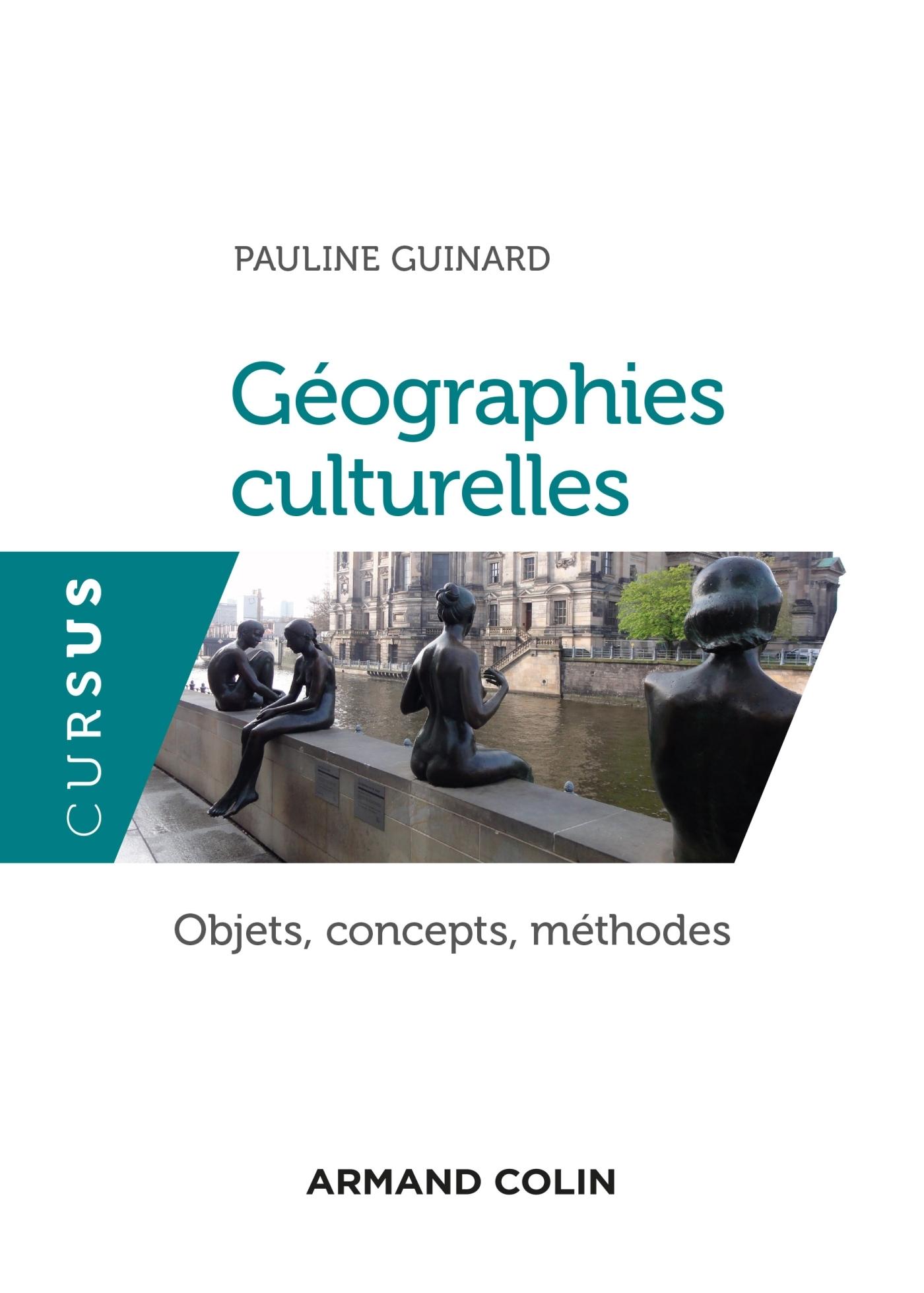 GEOGRAPHIES CULTURELLES - OBJETS, CONCEPTS, METHODES