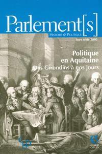 REVUE PARLEMENTS N0 HORS SERIE 2005 POLITIQUE EN AQUITAINE