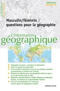 L'INFORMATION GEOGRAPHIQUE - VOL. 76 (2/2012) - MASCULIN / FEMININ : QUESTIONS POUR LA GEOGRAPHIE