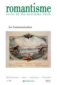ROMANTISME N  158 (4/2012) LA COMMUNICATION