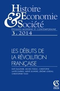 HISTOIRE, ECONOMIE & SOCIETE (3/2014) LES PREMIERES ANNEES DE LA REVOLUTION FRANCAISE - LES DEBUTS D