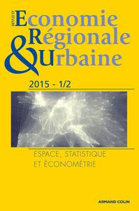 REVUE D'ECONOMIE REGIONALE ET URBAINE N  1-2/2015 ESPACE, STATISTIQUE ET ECONOMETRIE