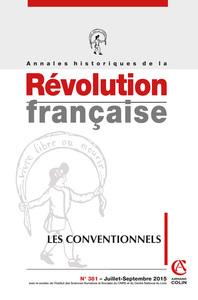 ANNALES HISTORIQUES DE LA REVOLUTION FRANCAISE N  381 (3/2015) LES CONVENTIONNELS
