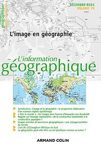 L'INFORMATION GEOGRAPHIQUE - VOL. 79 (4/2015) L'IMAGE EN GEOGRAPHIE