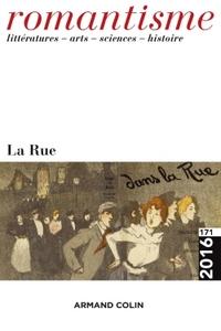 ROMANTISME N  171 (1/2016) LA RUE